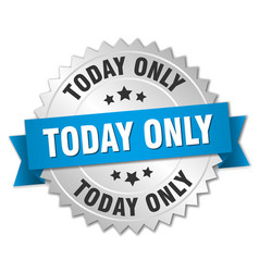 today only round isolated silver badge vector image