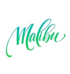 Malibu California handwriting lettering vector image
