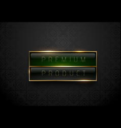 premium product black green label with golden vector image