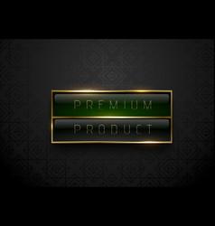 Premium product black green label with golden vector