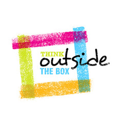 Think outside the box artistic grunge motivation vector