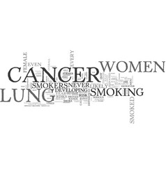Why lung cancer hits women harder text word cloud vector