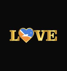 Golden love typography tierra del fuego province vector