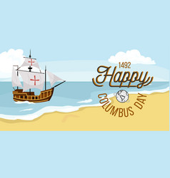 happy columbus day poster with sailing ship vector image