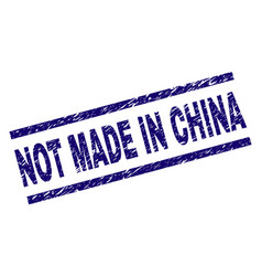 scratched textured not made in china stamp seal vector image