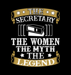the secretary the women the myth the legend vector image
