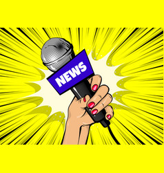 Woman pop art hand hold microphone journalist vector