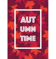 Autumn Time poster Text frame leaves background vector image