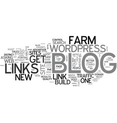 A blog farm why you must have one if you want vector