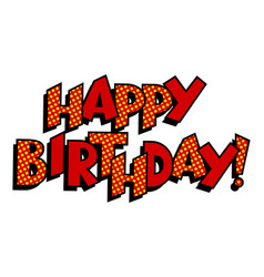 happy birthday word comic book pop art vector image
