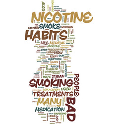 Medical treatments for bad habits text background vector