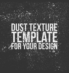 Dust texture template for your design vector