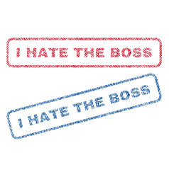 I hate the boss textile stamps vector