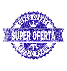 Grunge textured super oferta stamp seal with vector