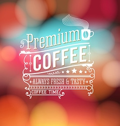 Premium coffee advertising poster Typography vector image