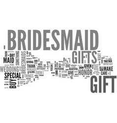 A bridesmaid gift for your best friend text word vector