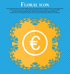Euro icon sign Floral flat design on a blue vector