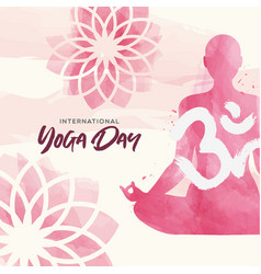 Yoga day card pink watercolor woman and flowers vector