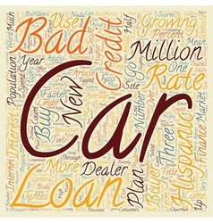 Bad Credit Car Loans For Hispanic Buyers text vector image