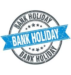 Bank holiday blue round grunge vintage ribbon vector