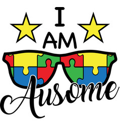 I am ausome on white background vector