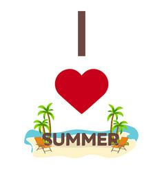 i love summer travel palm summer lounge chair vector image