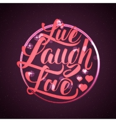Live laugh love Hand lettering quote vector image