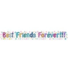 Best friends forever - banner vector image