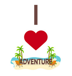 i love adventure travel palm summer lounge vector image