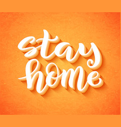 Stay at home stay safe - handdrawn typography vector