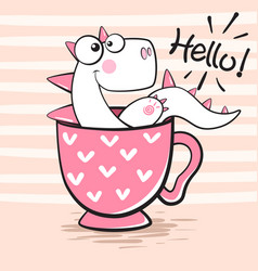 cute dino with cup of tea vector image