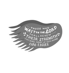 Hand lettering on wings those who wait on lord vector