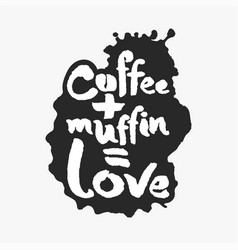 coffee plus muffin is love in an ink blot vector image