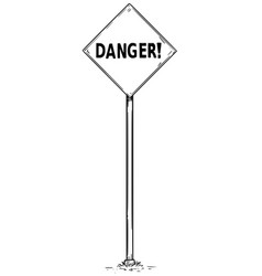 Drawing of arrow traffic sign with danger text vector
