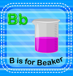 Flashcard letter b is for beaker vector