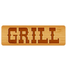 Nameplate of wood for menu with word GRILL vector image