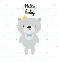 Hello baby cute card with cartoon bear and crown vector
