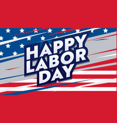 labor day card national american holiday banner vector image