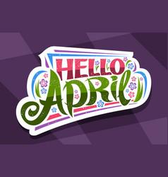 lettering hello april vector image