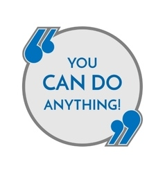 Life motto in round button with quotes you can do vector image