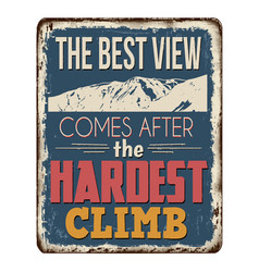 Best view comes after hardest climb vector