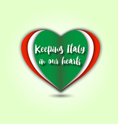 Keeping italy in our hearts emblem vector