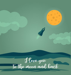 i love you to the moon and back greeting card vector image