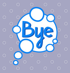 bye sticker chat message label icon colorful vector image