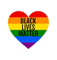 black lives matter rainbow heart lgbt pride vector image