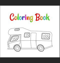 camping car concept coloring pages for vector image