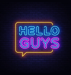 hello guys neon text blogging neon sign vector image