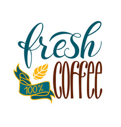 Lettering fresh and natural coffe vector