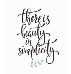 There is Beauty in Simplicity quote typography vector