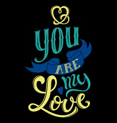 You are my love vector